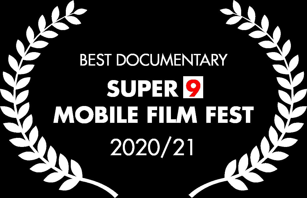 Best Documentary Film 2020-21 - Super 9 Mobile Film Fest