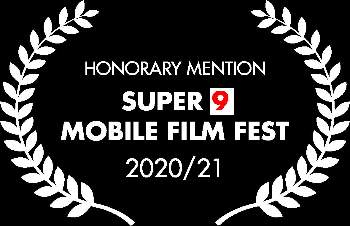 Honorary Mention 2020-21 - Super 9 Mobile Film Fest